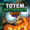 Totem Destroyer Redux | Cdnfriv.com